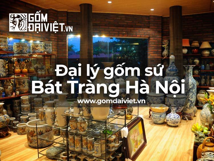 Đại lý bán đồ Gốm Sứ Bát Tràng tại Hà Nội uy tín, giá rẻ ?