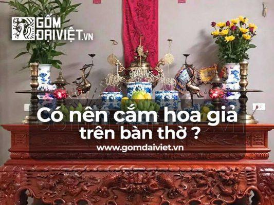 Có nên cắm hoa giả, bày hoa giả trên bàn thờ không ?