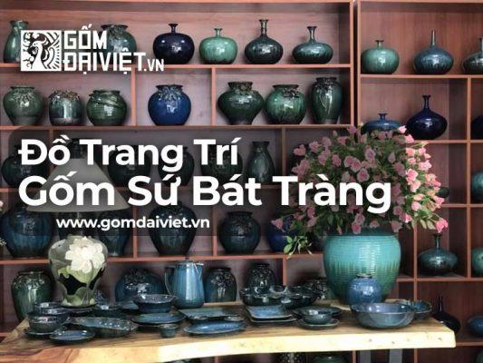 6 cách làm đẹp cho nội thất với đồ trang trí bằng gốm sứ Bát Tràng