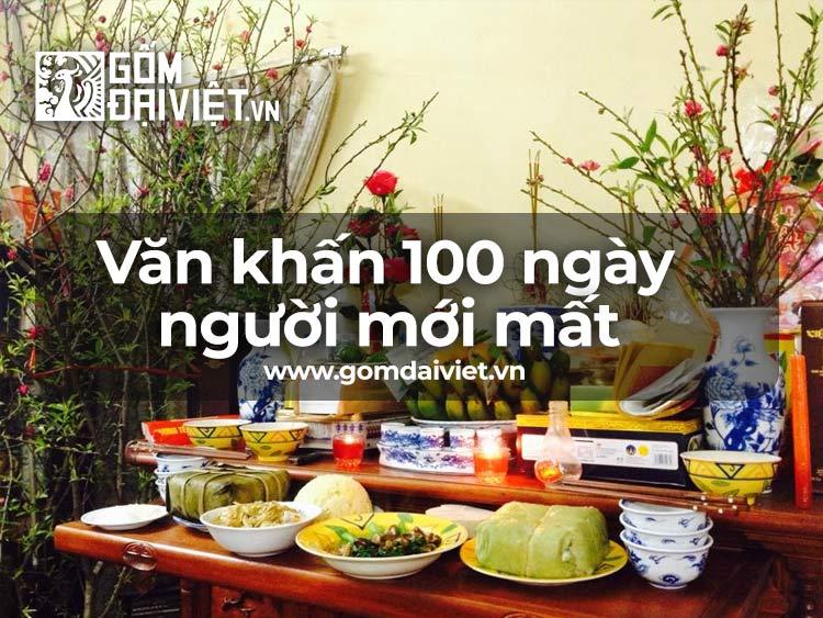 Văn Khấn 100 ngày cho người mới mất đúng chuẩn& chi tiết