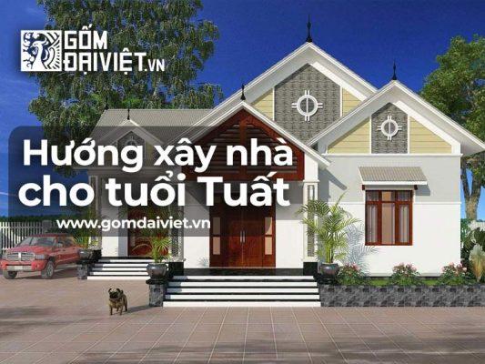 Hướng xây nhà cho tuổi Tuất đúng phong thủy mắn mắn, làm ăn phát đạt