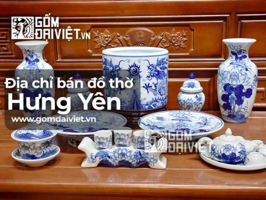 địa chỉ bán đồ thờ cúng Bát Tràng tại Hưng Yên
